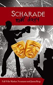 Scharade mal drei (Spionin wider Willen 9) - Mila Roth,Petra Schier