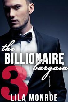 The Billionaire Bargain 3 - Lila Monroe