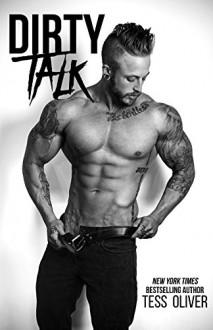 Dirty Talk: A Bad Boy Romance (Bluefield Bad Boys Book 2) - Tess Oliver