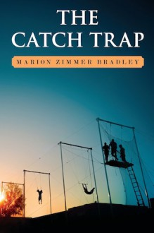 The Catch Trap - Marion Zimmer Bradley