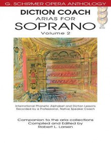 Diction Coach - G. Schirmer Opera Anthology (Arias for Soprano Volume 2): Arias for Soprano Volume 2 - G. Schirmer