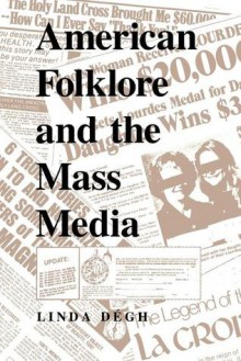 American Folklore and the Mass Media - Linda Dégh