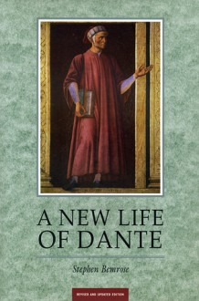 A New Life of Dante: Revised and Updated - Stephen Bemrose