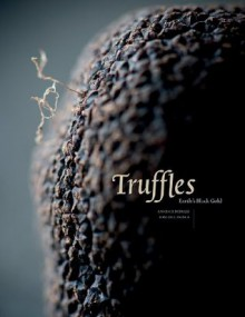 Truffles: Earth's Black Diamonds - Annemie Dedulle, Toni de Coninck, Kris Vlegels, Antonio Carluccio