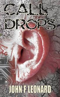 Call Drops: A Horror Story - John F Leonard