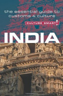 India-Culture Smart!: the essential guide to customs & culture - Nicki Grihault