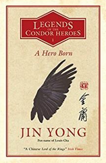 A Hero Born - Anna Holmwood,Jin Yong