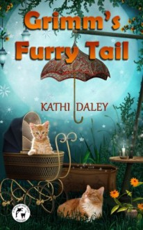 Grimm's Furry Tail (Whales and Tails Mystery) (Volume 3) - Kathi Daley