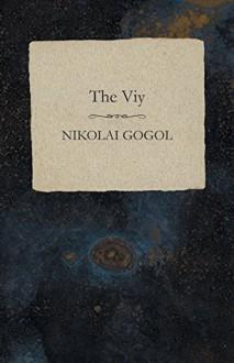 The Viy - Nikolai Gogol