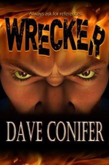 Wrecker - Dave Conifer