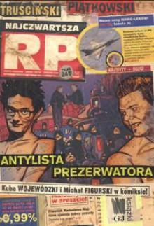 Najczwartsza RP Antylista Prezerwatora - T. Piątkowski, Przemysław Truściński