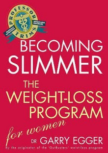 Professor Trim's Becoming Slimmer: Weight Loss for Women - Garry Egger