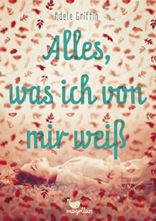 Alles, was ich von mir weiß - Adele Griffin, Birgit Salzmann