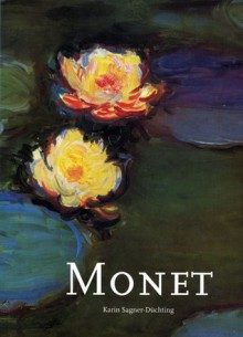 Claude Monet, 1840 1926: A Feast For The Eyes - Karin Sagner-Duchting, Karin Sagner-Dchting