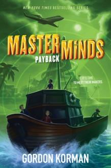 Masterminds: Payback - Gordon Korman
