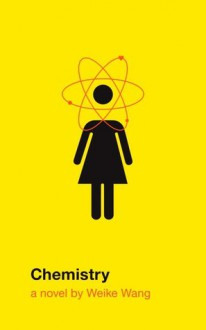 Chemistry - Weike Wang