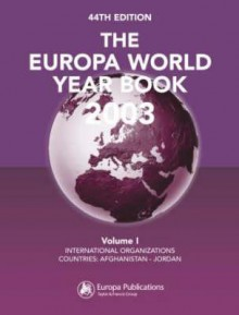 The Europa World Year Book 2003 - Europa Publications