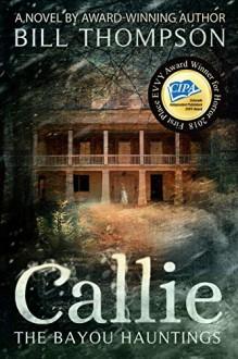 Callie (The Bayou Hauntings Book 1) - Bill Thompson
