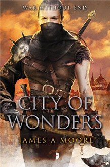 City of Wonders: Seven Forges Book III - James A. Moore