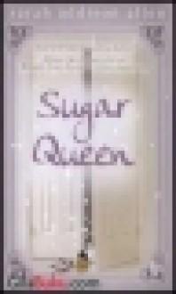 Sugar Queen - Sarah Addison Allen, Maggie Tiojakin