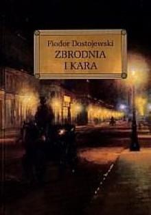 Zbrodnia i kara - Fiodor Dostojewski,Zbigniew Podgórzec
