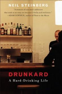 Drunkard - Neil Steinberg