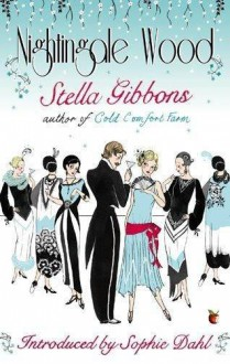 Nightingale Wood - Stella Gibbons, Sophie Dahl