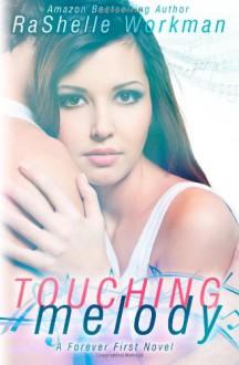 Touching Melody - RaShelle Workman