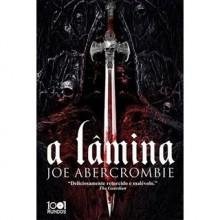 A Lâmina (A Primeira Lei, #1) - Joe Abercrombie, Renato Carreira