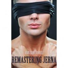 Remastering Jerna (Remastering Jerna, #1) - Ann Somerville