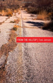 From the Hilltop (Native Storiers: A Series of American Narratives) - Toni Jensen