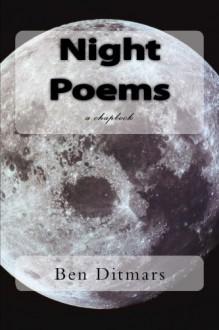 Night Poems - Ben Ditmars