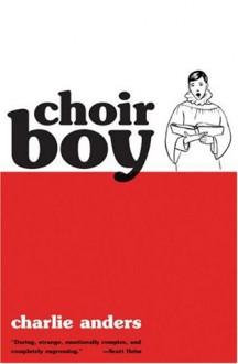 Choir Boy - Charlie Jane Anders