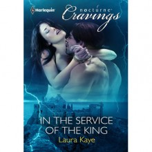 In the Service of the King (Vampire Warrior Kings, #1) - Laura Kaye