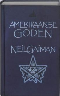 Amerikaanse Goden - Hugo Kuipers, Neil Gaiman