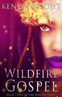 Wildfire Gospel (Habitat, #3) - Kenya Wright