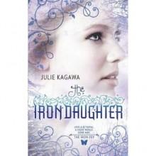 The Iron Daughter (Iron Fey, #2) - Julie Kagawa