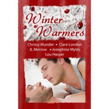 Winter Warmers - Chrissy Munder, Clare London, J.L. Merrow, Josephine Myles, Lou Harper