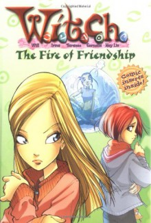 The Fire of Friendship - Elizabeth Lenhard, Various