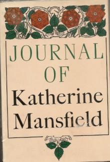 Journal of Katherine Mansfield - Katherine Mansfield, John Middleton Murry