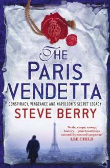 The Paris Vendetta (Cotton Malone) - Steve Berry
