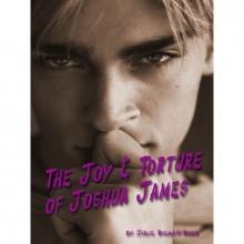 The Joy & Torture of Joshua James - Julie Rieman Duck