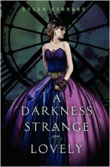 A Darkness Strange and Lovely -