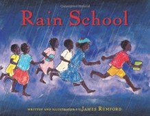 Rain School - James Rumford