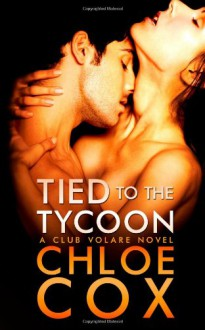 Tied to the Tycoon - Chloe Cox