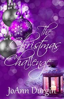 The Christmas Challenge: A Contemporary Christian Romance Novel - JoAnn Durgin
