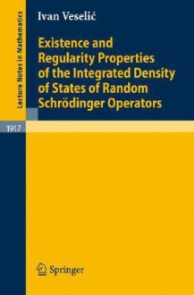 Existence and Regularity Properties of the Integrated Density of States of Random Schrodinger Operators - Ivan Veselic