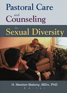 Pastoral Care and Counseling in Sexual Diversity - H. Newton Malony