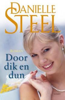 Door dik en dun - Danielle Steel, Carla Hazewindus