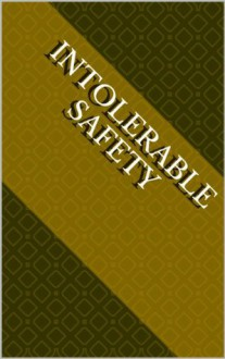 Intolerable Safety - Tim Noakes
